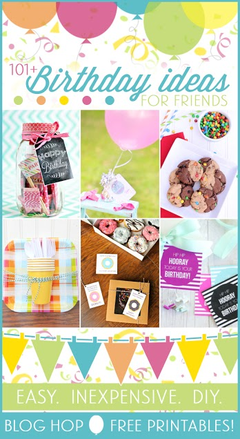 101 Birthday Ideas for Friends 001 Blog Hop (1)