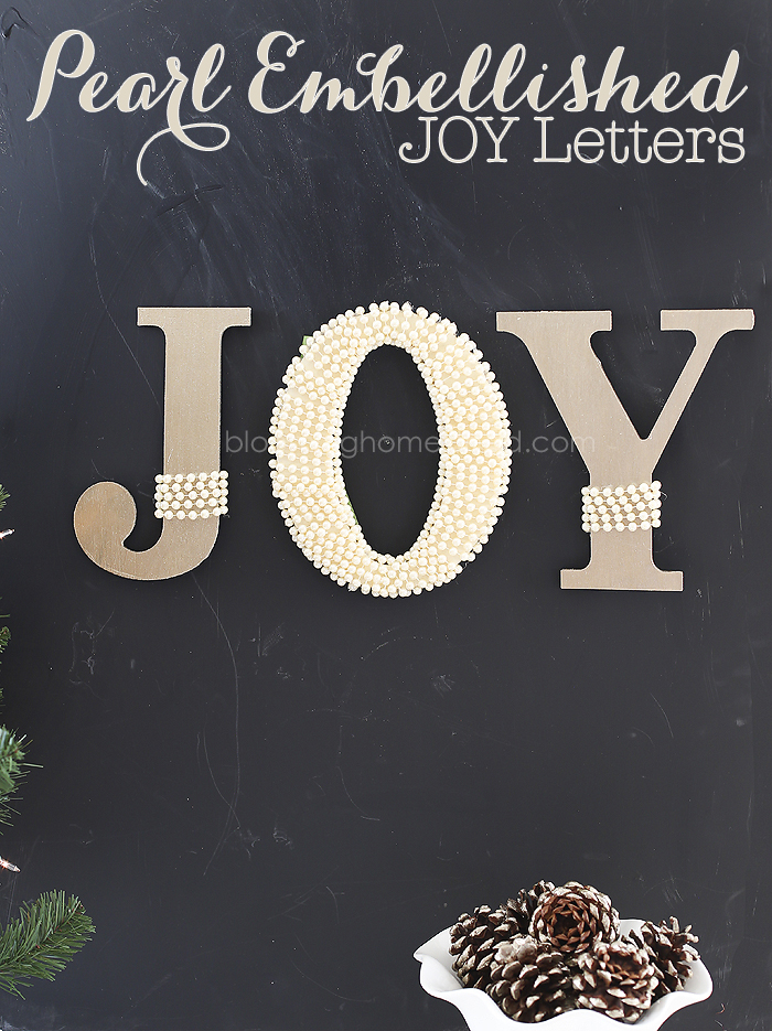 DIY Pearl Embellished JOY Letters tutorial | christmas |joy | DIY |tutorial |homedecor |christmas decor |holiday decor |holiday |JOY