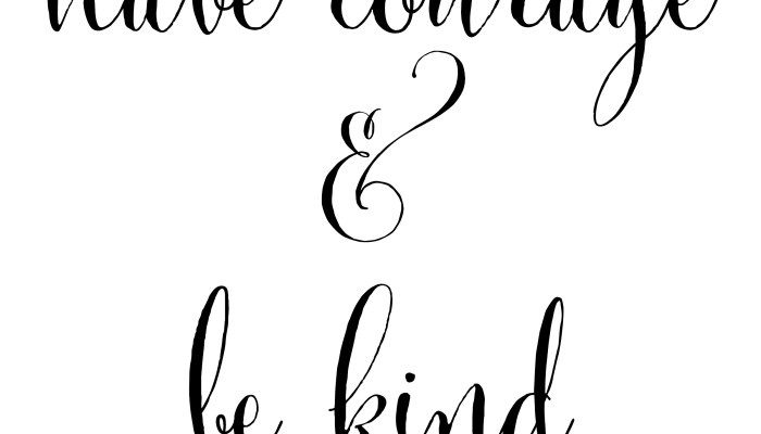 graphic relating to Have Courage and Be Kind Printable identified as Incorporate Braveness And Be Sort Printable Blooming Homestead - Www