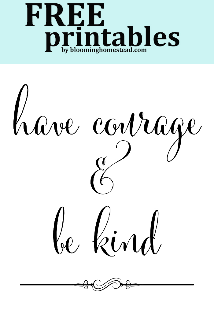 Have courage and be kind2 by Bloominghomestead